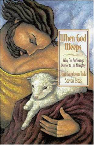 9780310218593: When God Weeps: Why Our Sufferings Matter to the Almighty