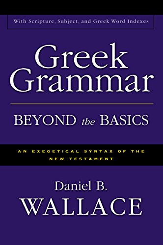 9780310218951: Greek Grammar Beyond the Basics: An Exegetical Syntax of the New Testament with Scripture, Subject, and Greek Word Indexes