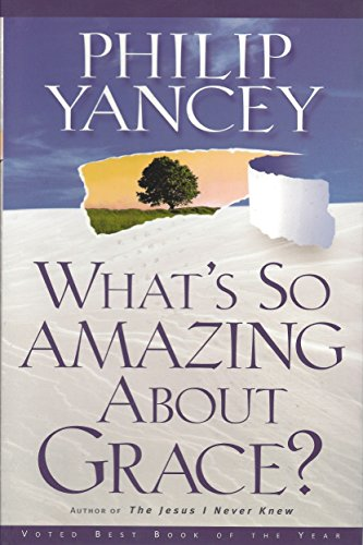 9780310218999: What's So Amazing About Grace?