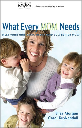 9780310219200: What Every Mom Needs
