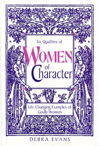 Women of Character (9780310219217) by Debra Evans