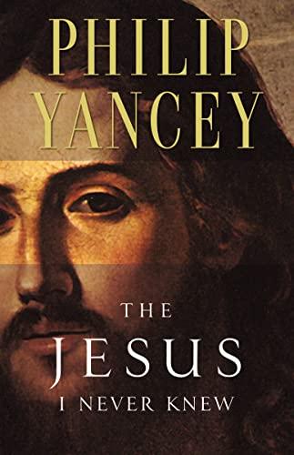 9780310219231: The Jesus I Never Knew