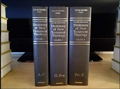 THE NEW INTERNATIONAL DICTIONARY OF NEW TESTAMENT THEOLOGY. Trsl., fr. THEOLOGISCHES ...