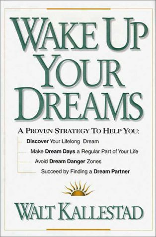 9780310219385: Wake Up Your Dreams: A Proven Strategy to Help You Discover Your Lifelong Dream