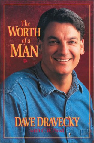 Worth of a Man, The (9780310219422) by Dravecky, Dave; Neal, Connie W.