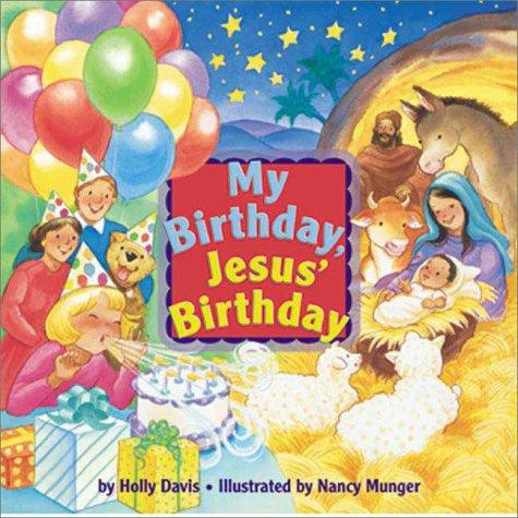 My Birthday, Jesus' Birthday: Holly Davis