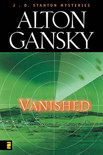 Vanished (J. D. Stanton Mystery Series #2): Gansky, Alton L.