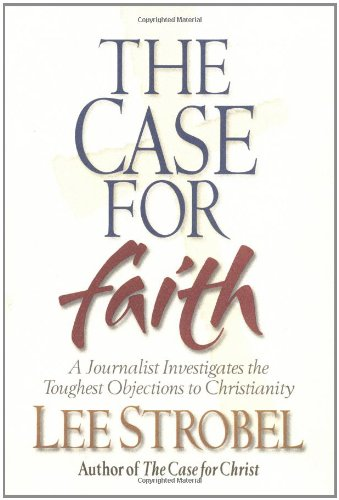 9780310220152: The Case for Faith: A Journalist Investigates the Toughest Objections to Christianity