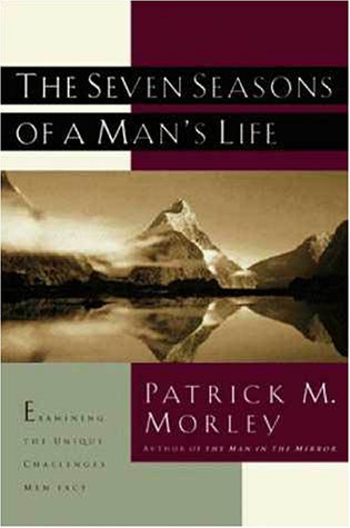 9780310220190: The Seven Seasons of a Man's Life: Examining the Unique Challenges Men Face