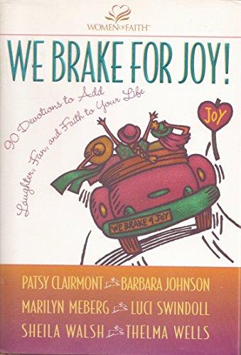9780310220428: We Brake for Joy!