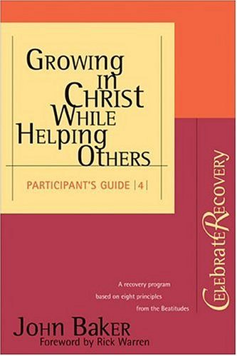 Growing in Christ While Helping Others Participant 's Guide #4 (0310221137) by John Baker