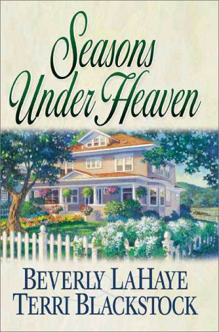 Seasons Under Heaven (Seasons Series #1): Lahaye, Beverly; Blackstock,