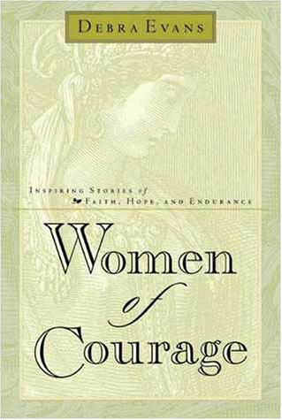 Women of Courage (9780310222231) by Debra Evans