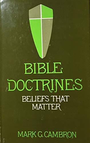 Bible Doctrines: Beliefs that Matter: Mark Cambron