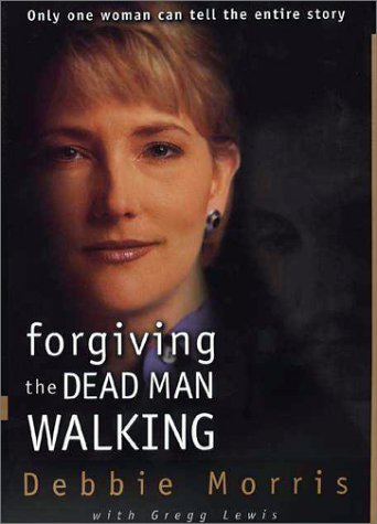 9780310222651: Forgiving the Dead Man Walking