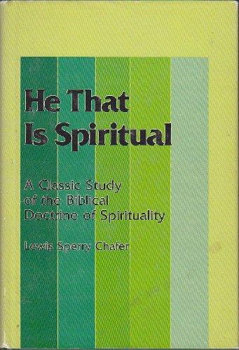 9780310223405: He That is Spiritual; A Classic Study of the Biblical Doctrine of Spirituality