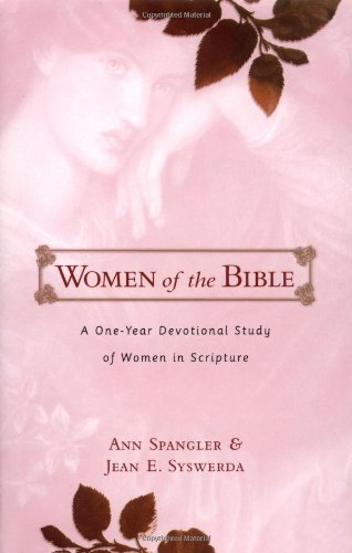 Women of the Bible (0310223520) by Ann Spangler; Jean E. Syswerda