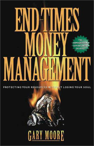 9780310223603: End Times Money Management : Protecting Your Resources Without Losing Your Soul