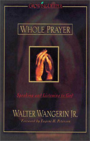 9780310223733: Whole Prayer: Speaking and Listening to God
