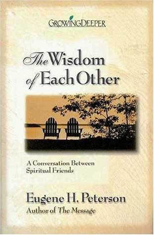 9780310223740: The Wisdom of Each Other: A Conversation Between Spiritual Friends