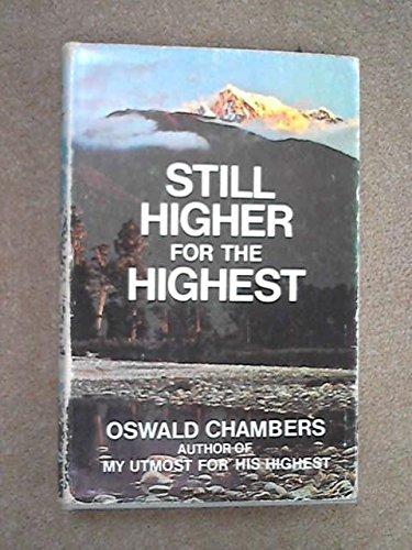 9780310224105: Still Higher for His Highest