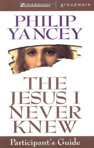 9780310224334: The Jesus I Never Knew: Participant's Guide