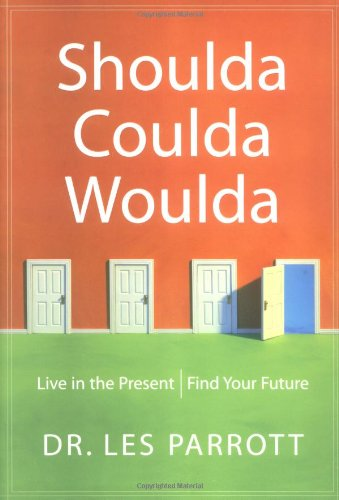 9780310224600: Shoulda, Coulda, Woulda: Live in the Present, Find Your Future