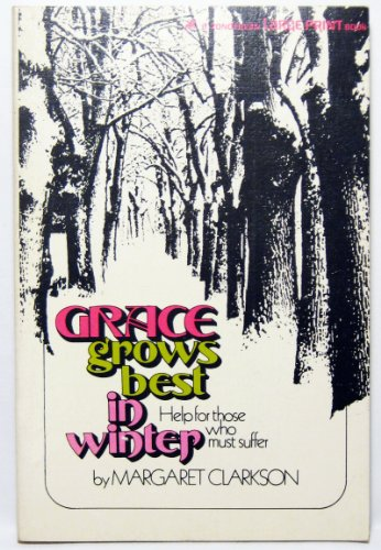 9780310224679: Grace Grows Best in Winter: Help for Those Who Must Suffer,