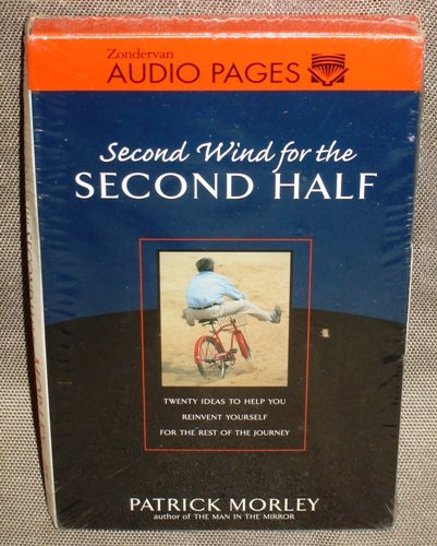 9780310225546: Second Wind for the Second Half: Twenty Ideas to Help You Reinvent Yourself for the Rest of the Journey