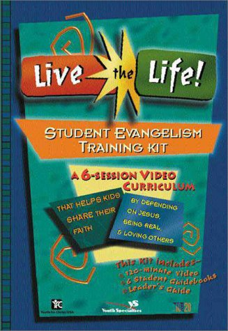 Live the Life! Student Evangelism Training Kit (0310225760) by Youth for Christ; Youth Specialties, Youth for Christ, 10 to 20; Clairmont, Patsy; Guest, Lisa; Johnson, Barbara; Meberg, Marilyn; Swindoll, Luci;...