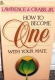 9780310225928: How to Become One With Your Mate