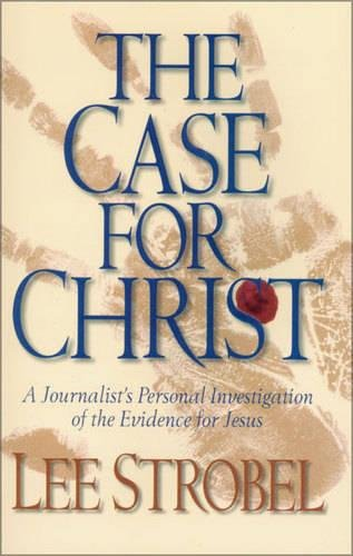 9780310226055: The Case For Christ: A Journalist's Personal Investigation Of The Evidence For Jesus