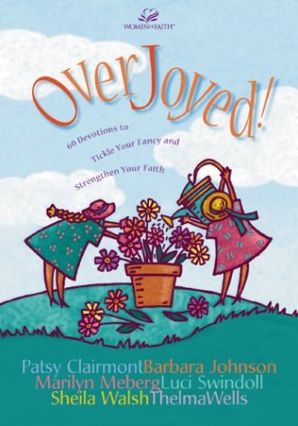 OverJoyed! (0310226538) by Johnson; Clairmont; Walsh, Sheila; Wells, Thelma
