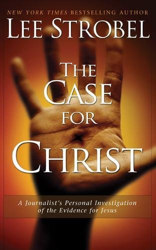 Case For Christ - Journalist's Personal Investigation Of The Evidence For Jesus: Strobel, Lee