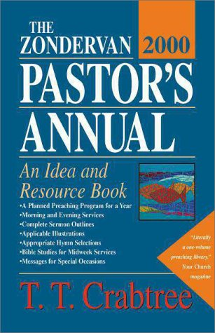 Zondervan 2000 Pastor's Annual, The: Crabtree, T. T.