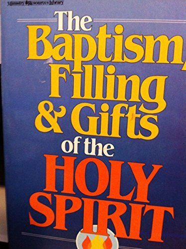 Baptism, Filling and Gifts of the Holy Spirit: Criswell, W. A.