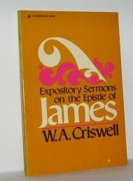 Expository Sermons on the Epistle of James (0310228212) by W. A. Criswell