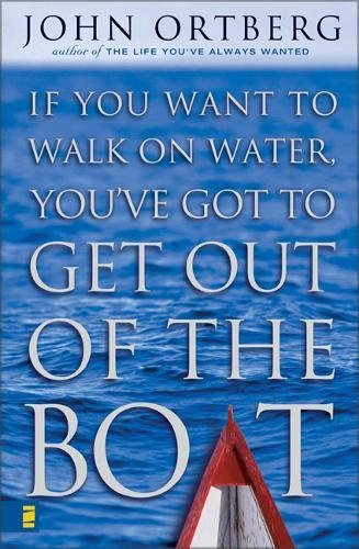 9780310228639: If You Want to Walk on Water, You've Got to Get Out of the Boat