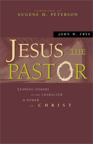 9780310229957: Jesus the Pastor: Leading Others in the Character & Power of Christ