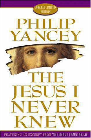 The Jesus I Never Knew: Yancey, Philip