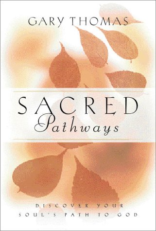 9780310230922: Sacred Pathways: Discover Your Soul's Path to God