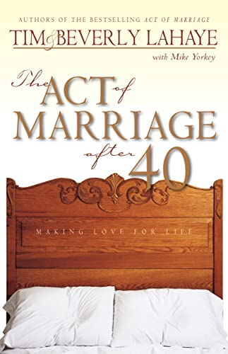 9780310231141: The Act of Marriage After 40: Making Love for Life