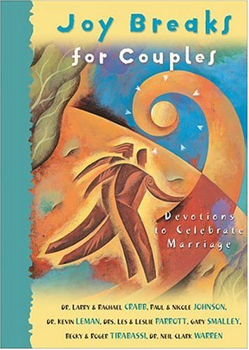Joy Breaks for Couples (9780310231226) by Larry Crabb; Rachael Crabb; Paul Johnson; Nicole Johnson; Kevin Leman; Les Parrott; Leslie Parrott; Gary Smalley; Becky Tirabassi; Roger...