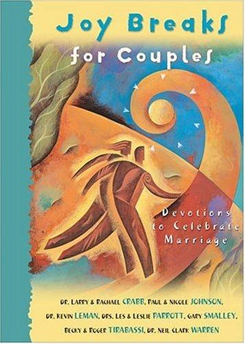 Joy Breaks for Couples (9780310231226) by Crabb, Larry; Crabb, Rachael; Johnson, Paul; Johnson, Nicole; Leman, Kevin; Parrott, Les; Parrott, Leslie; Smalley, Gary; Tirabassi, Becky;...
