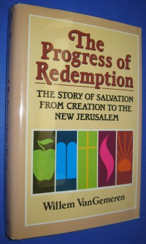 9780310231301: The Progress of Redemption: The Story of Salvation from Creation to the New Jerusalem