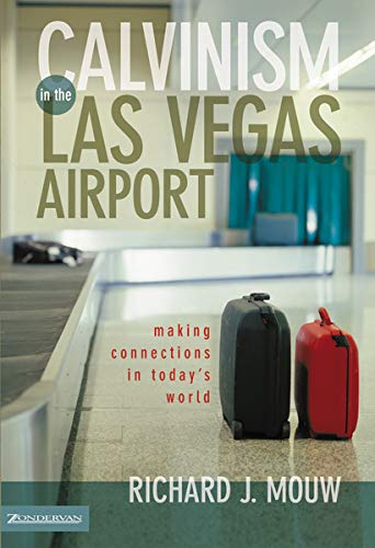 9780310231974: Calvinism in the Las Vegas Airport: Making Connections in Today's World