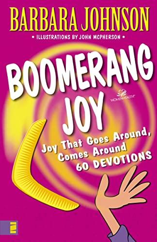 9780310231998: Boomerang Joy: Joy That Goes Around, Comes Around