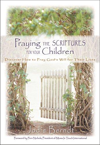 Praying the Scriptures for Your Children: Jodie Berndt