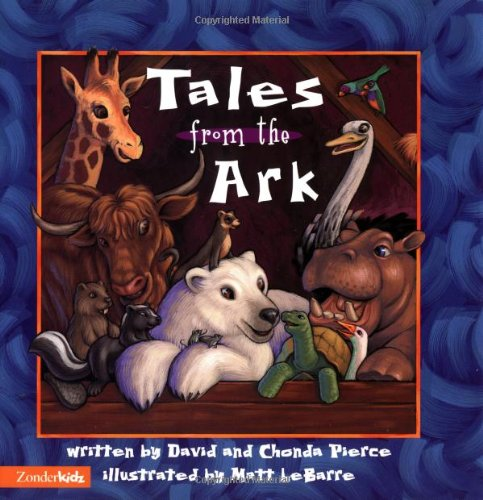 9780310232186: Tales from the Ark