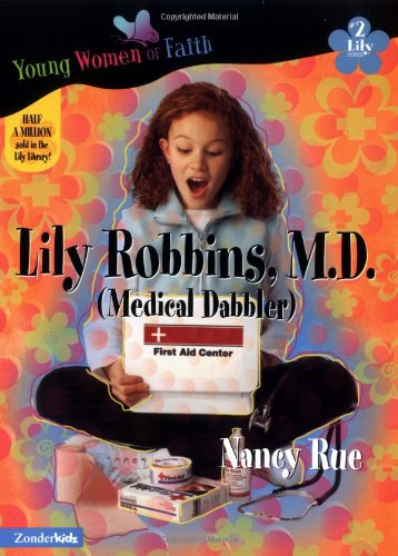 Lily Robbins, M.D. (Young Women of Faith: Lily Series, Book 2) (031023249X) by Nancy Rue